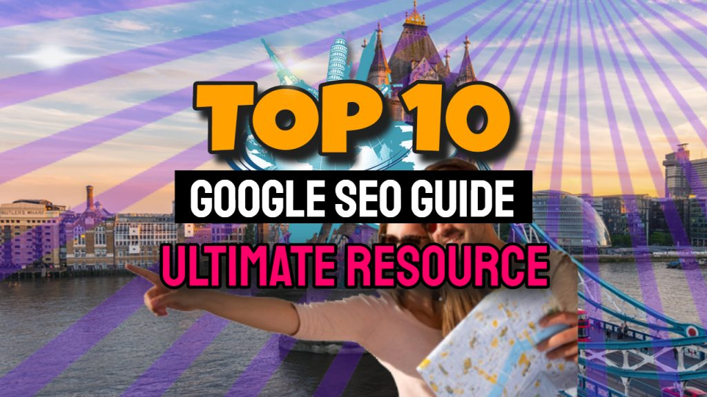 Google SEO Guide: The Ultimate Resource
