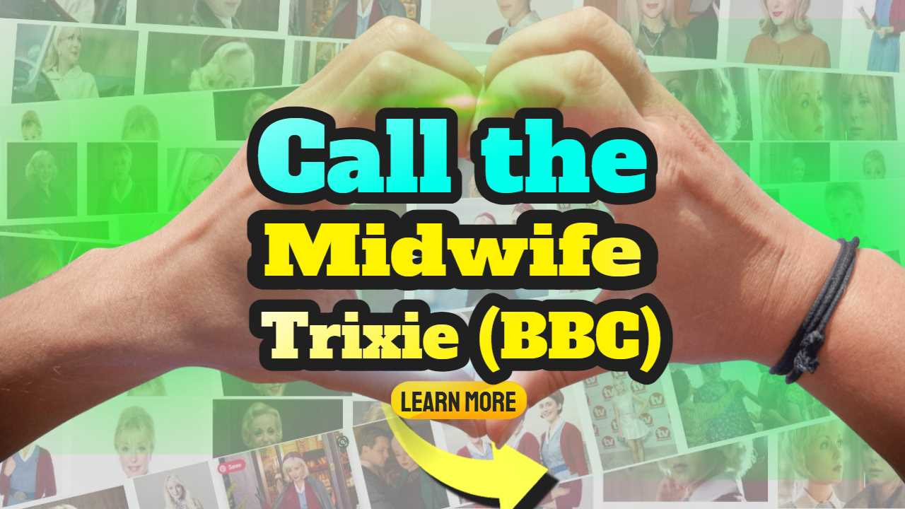 """Featured image text: """"Call the Midwife Trixie""""."""
